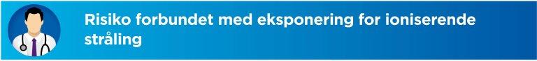 Risiko forbundet med eksponering for ioniserende stråling
